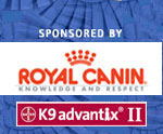 Sponsored by Royal Canin and K9 Advantix II