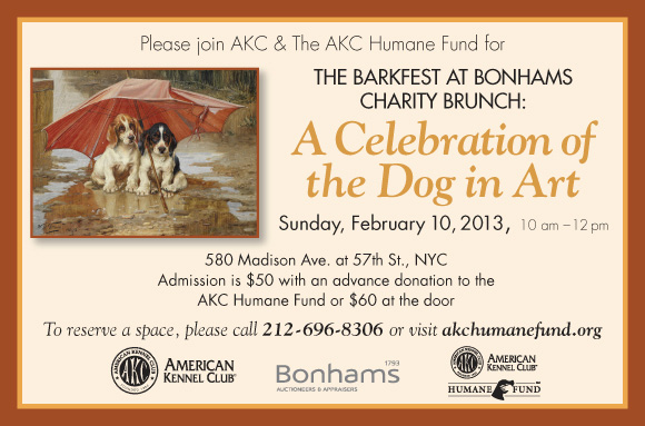 Barkfest at Bonhams Charity Brunch: A Celebration of the Dog in Art, Sunday February 10 2013, 10am. Reserve a space at 212-696-8306